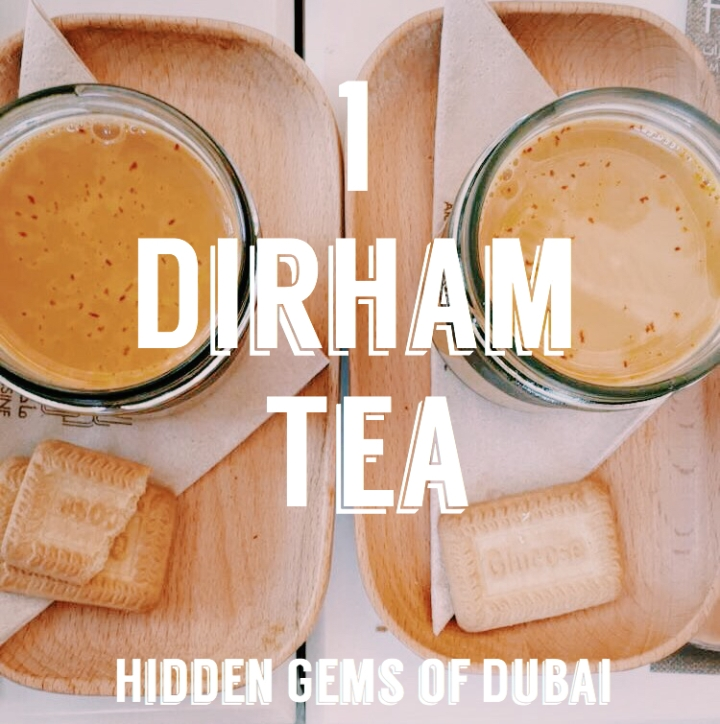Hidden Gems of Dubai – 1 Dirham Tea