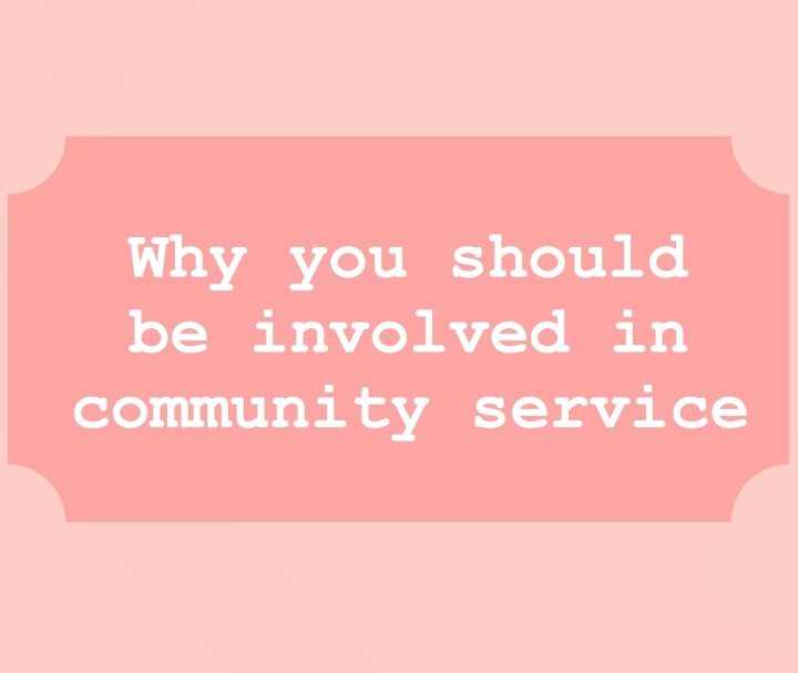 Why YOU should be involved in communityservice