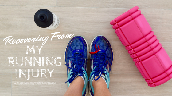 Recovering From a Running Injury – And Making My DreamTeam!