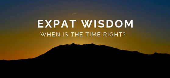 We decide when the time is right – #ExpatWisdom – Lauren