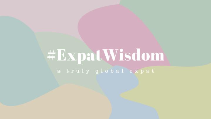 Global Expat – Vixstarella –#EXPATWISDOM